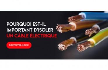 Pourquoi est-il important d'isoler un câble électrique ?